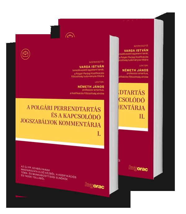 A polgári perrendtartás és a kapcsolódó jogszabályok kommentárja I-II.